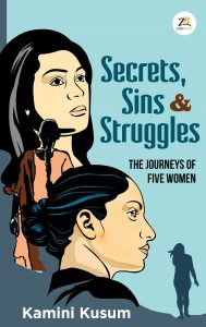 Secrets, Sins and Struggles- The Journeys of Five Women
