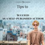 Tips to succeed as a self-published author