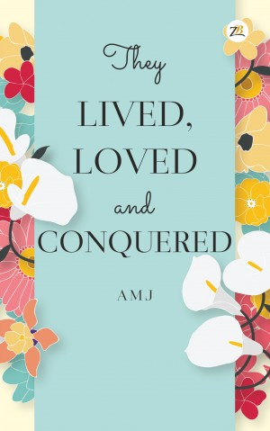 They Lived Loved Conquered_Cover Design_Front