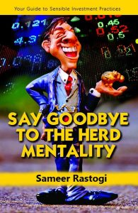 Say Goodbye To the Herd Mentality – your guide to sensible investment practices