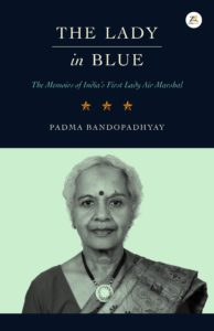 The Lady in Blue: The memoirs of First Lady Air Marshal