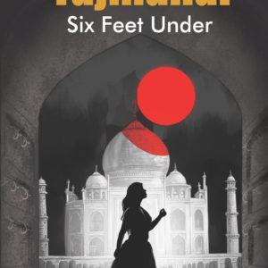 Taj Mahal six feet under book