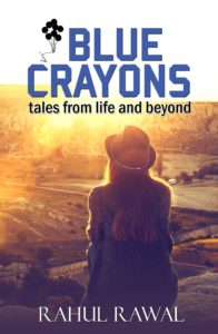 Blue Crayons- tales from life and beyond