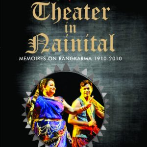 Tracing the Theatre Scene in Nainital
